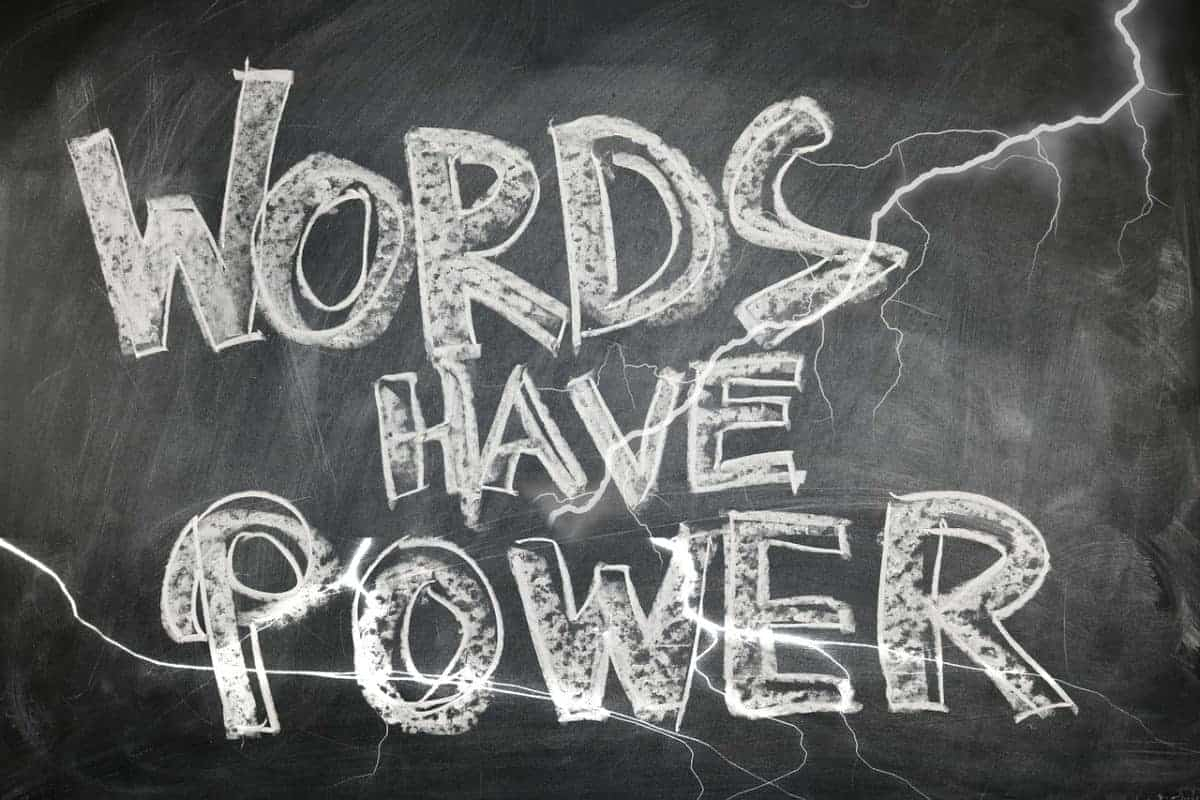 If you want something, choose your words carefully.  If you don't want something, don't say it.  Another scripture from the Bible clearly states the good and the bad we speak affects us. The power of words blesses or curses.