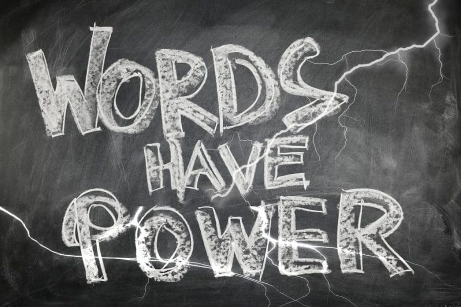How to Prevent Negative Entities -Words carry power so it is imperative to choose words wisely.